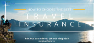 nên mua bảo hiểm du lịch của hãng nào