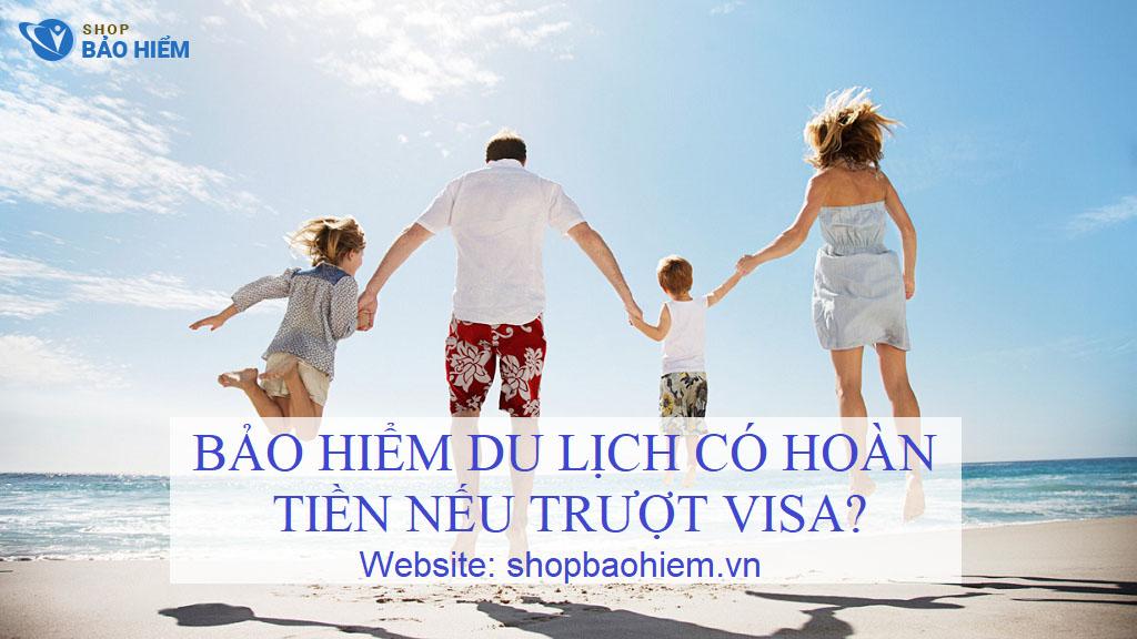 bảo hiểm du lịch có hoàn tiền nếu trượt visa không