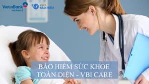 bảo hiểm sức khỏe toàn diện vbi care