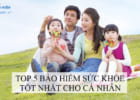 top 5 bảo hiểm sức khỏe tốt nhất cho cá nhân